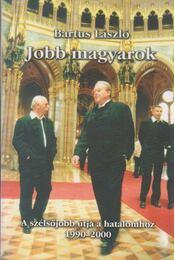 Jobb magyarok - Bartus László - Régikönyvek