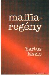 Maffiaregény - Bartus László - Régikönyvek