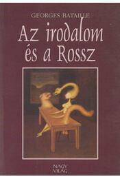 Az irodalom és a Rossz - Bataille, Georges - Régikönyvek
