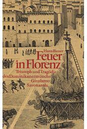 Feuer in Florenz - Bauer, Hans - Régikönyvek