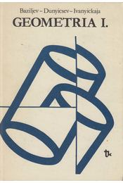 Geometria I. - Baziljev, V. T., Dunyicsev, K. I., Ivanyickaja, V. P. - Régikönyvek