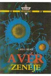 A vér zenéje - Bear, Greg - Régikönyvek