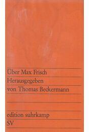 Über Max Frisch - Beckermann, Thomas - Régikönyvek