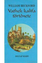 Vathek kalifa története - Beckford, William - Régikönyvek