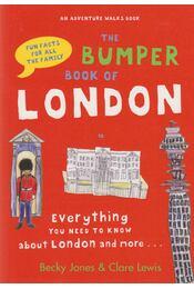 The Bumper Book of London - Becky Jones, Clare Lewis - Régikönyvek