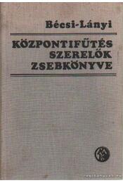 Központifűtés-szerelők zsebkönyve - Bécsi Antal- Lányi Ferenc - Régikönyvek