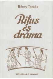 Ritus és dráma - Bécsy Tamás - Régikönyvek
