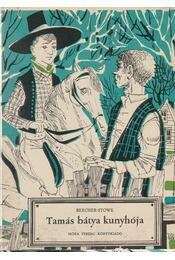 Tamás bátya kunyhója - Beecher-Stowe, Harriet - Régikönyvek