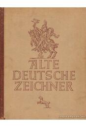 Alte Deutsche Zeichner - Behne, Adolf - Régikönyvek