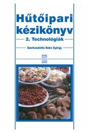 Hűtőipari kézikönyv 2. - Technológiák - Beke György - Régikönyvek