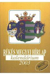 Békés Megyei Hírlap kalendárium 2003. - Régikönyvek