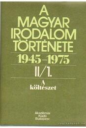 A magyar irodalom története 1945-1975 II/1. A költészet - Béládi Miklós - Régikönyvek