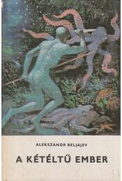A kétéltű ember - Beljajev, Alexandr - Régikönyvek