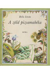 A zöld pizsamabéka - Bella István - Régikönyvek