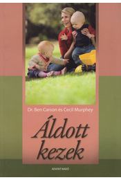 Áldott kezek - Ben Carson, Cecil Murphey - Régikönyvek