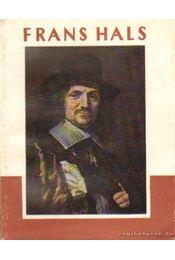 Frans Hals 1584-1666 - Bencze László - Régikönyvek