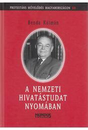 A nemzeti hivatástudat nyomában - Benda Kálmán - Régikönyvek