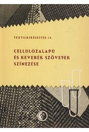 Cellulózalapú és keverék szövetek színezése - Bene Ernő, Laczkó Géza, Mihalik István - Régikönyvek