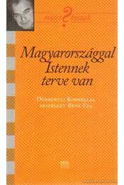 Magyarországgal Istennek terve van - Bene Éva dr. - Régikönyvek