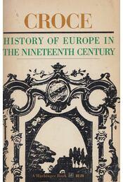 History of Europe in the Nineteenth Century - Benedetto Croce - Régikönyvek
