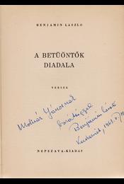 A betüöntők diadala. Versek (1938–1946). (Dedikált.) - Benjámin László - Régikönyvek