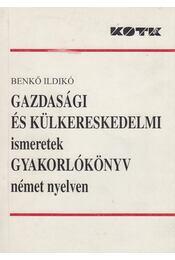 Gazdasági és külkereskedelmi ismeretek gyakorlókönyv német nyelven - Benkő Ildikó - Régikönyvek