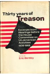 Thirty Years of Treason - Bentley, Eric - Régikönyvek