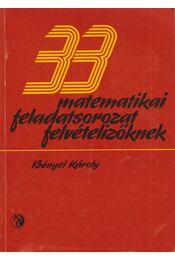 33 matematikai feladatsorozat felvételizőknek - Bényei Károly - Régikönyvek