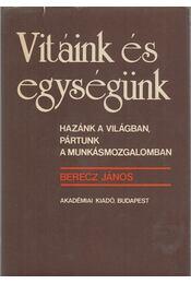 Vitáink és egységünk - Berecz János - Régikönyvek