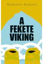 A fekete viking - Bergsveinn Birgisson - Régikönyvek