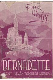 Bernadette - Franz Werfel - Régikönyvek