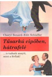 Tűsarkú cipőben, hátrafelé - Bernard, Cheryl, Schlaffer, Edit - Régikönyvek