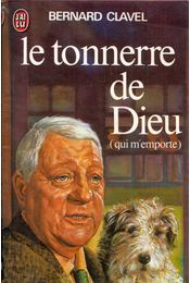 Le tonnere de Dieu (qui m'emporte) - Bernard Clavel - Régikönyvek