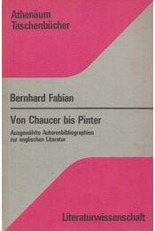 Von Chaucer bis Pinter - Bernhard Fabian - Régikönyvek