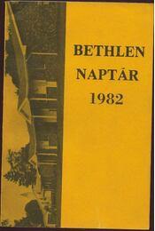 Bethlen naptár 1982 - Bertalan Imre, Illés Lajos, Kovács Pál - Régikönyvek