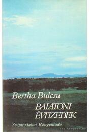 Balatoni évtizedek - Bertha Bulcsu - Régikönyvek