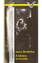 A félelem útvesztője - Berthelius, Jenny - Régikönyvek