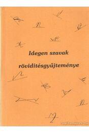 Idegen szavak rövidítésgyűjteménye - Bertótyné Végvári Erzsébet - Régikönyvek