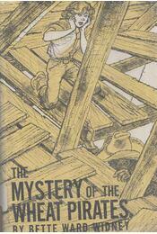 The Mystery of the Wheat Pirates - Bette Ward Widney - Régikönyvek