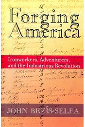 Forging America - BEZƛS-SELFA, JOHN - Régikönyvek