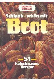 Schlank + schön mit Brot - BICHOFF, HERMANN - Régikönyvek