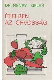Ételben az orvosság - Bieler, Henry G. - Régikönyvek