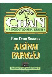 A kínai papagáj - Biggers, E. D. - Régikönyvek
