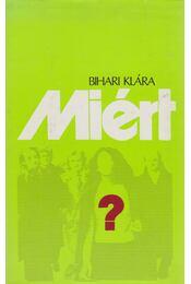 Miért? - Bihari Klára - Régikönyvek