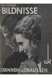 Bildnisse Drinnen und Draussen - Döring, Wolf H. - Régikönyvek