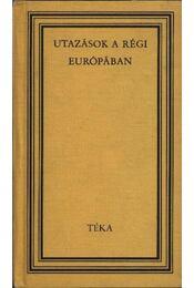 Utazások a régi Európában - Binder Pál - Régikönyvek