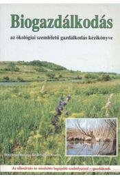 Biogazdálkodás - Seléndy Szabolcs - Régikönyvek