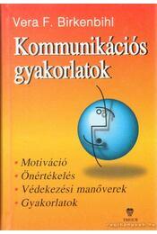 Kommunikációs gyakorlatok - Birkenbihl, Vera F. - Régikönyvek