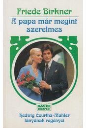 A papa már megint szerelmes - Birkner, Friede - Régikönyvek
