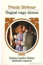 Angyal vagy démon - Birkner, Friede - Régikönyvek